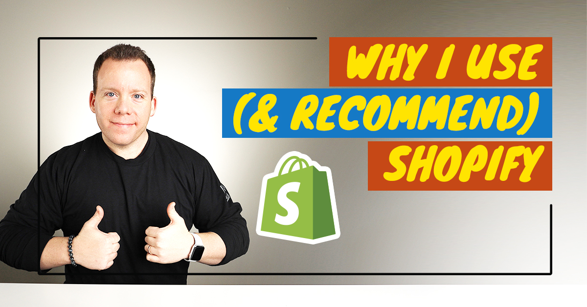 Why I Use (and Recommend) Shopify