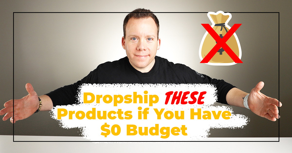 Dropship These Products If You Have $0 Budget