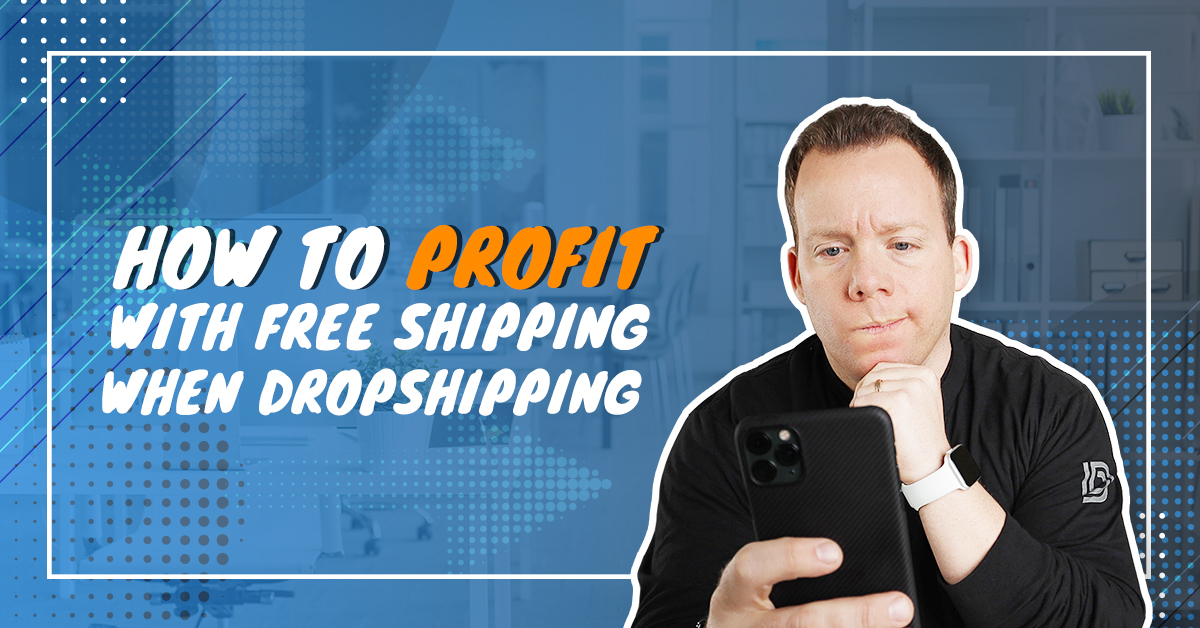 How to Profit with Free Shipping when Dropshipping