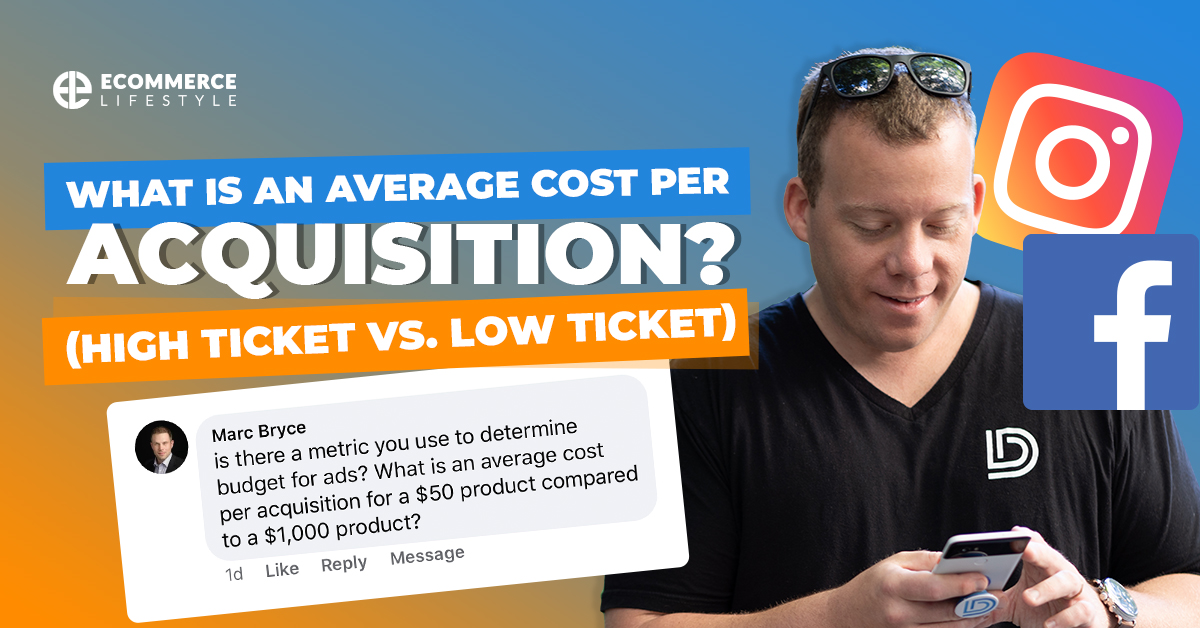What is an Average Cost Per Acquisition? (High Ticket vs. Low Ticket)