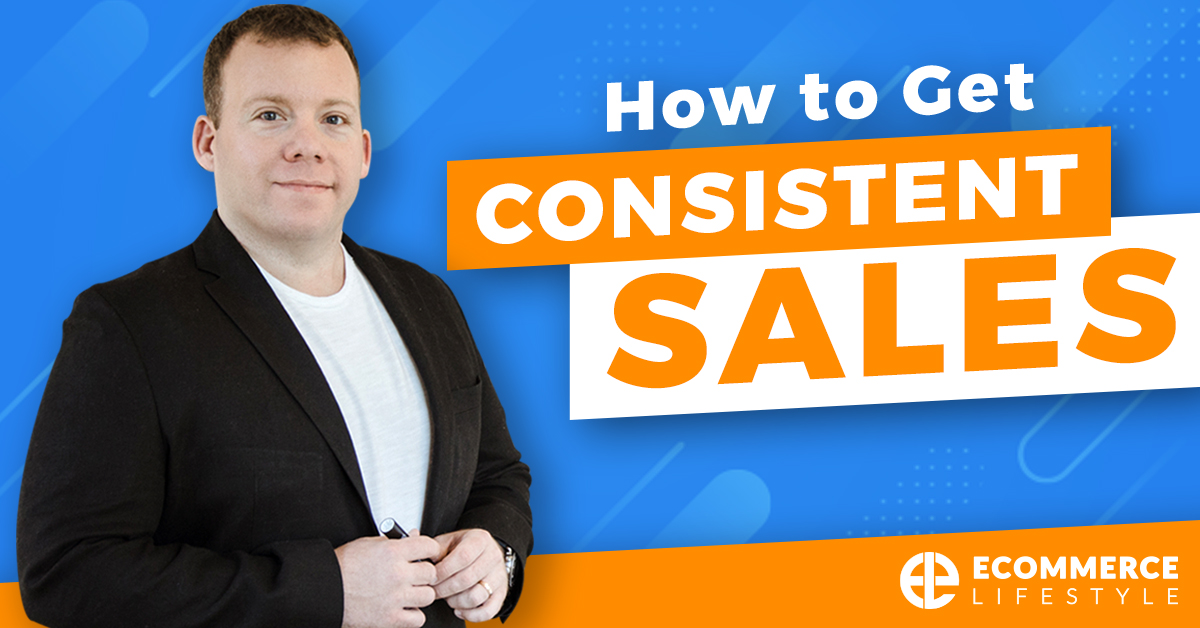 How To Get Consistent Sales