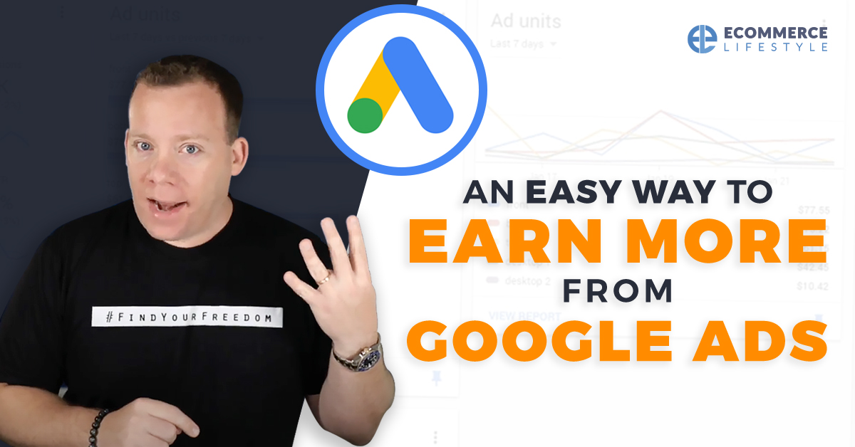 An Easy Way To Earn More From Google Ads