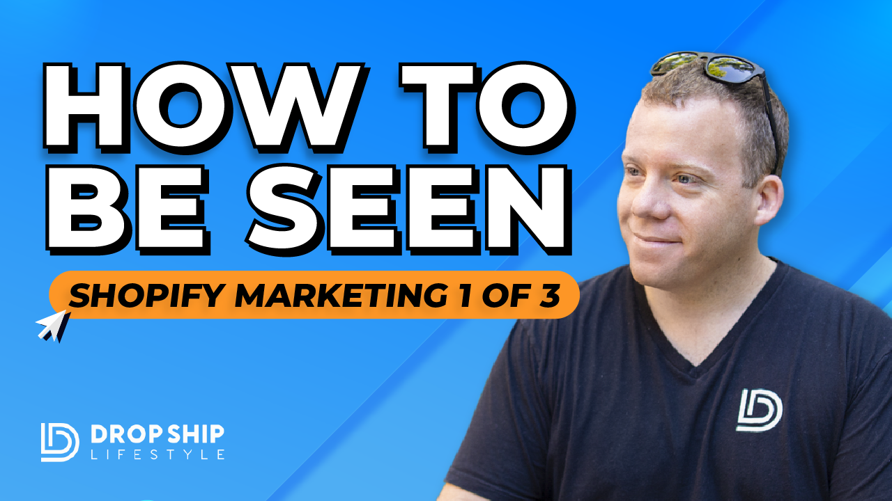 How To Be Seen [Shopify Marketing 1 of 3]