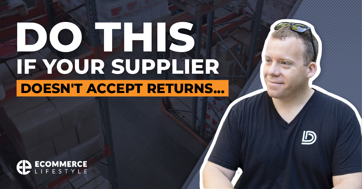 Do This If Your Supplier Doesn't Accept Returns…