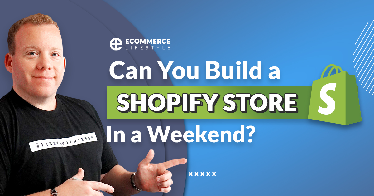 Can You Build a Shopify Store In a Weekend?