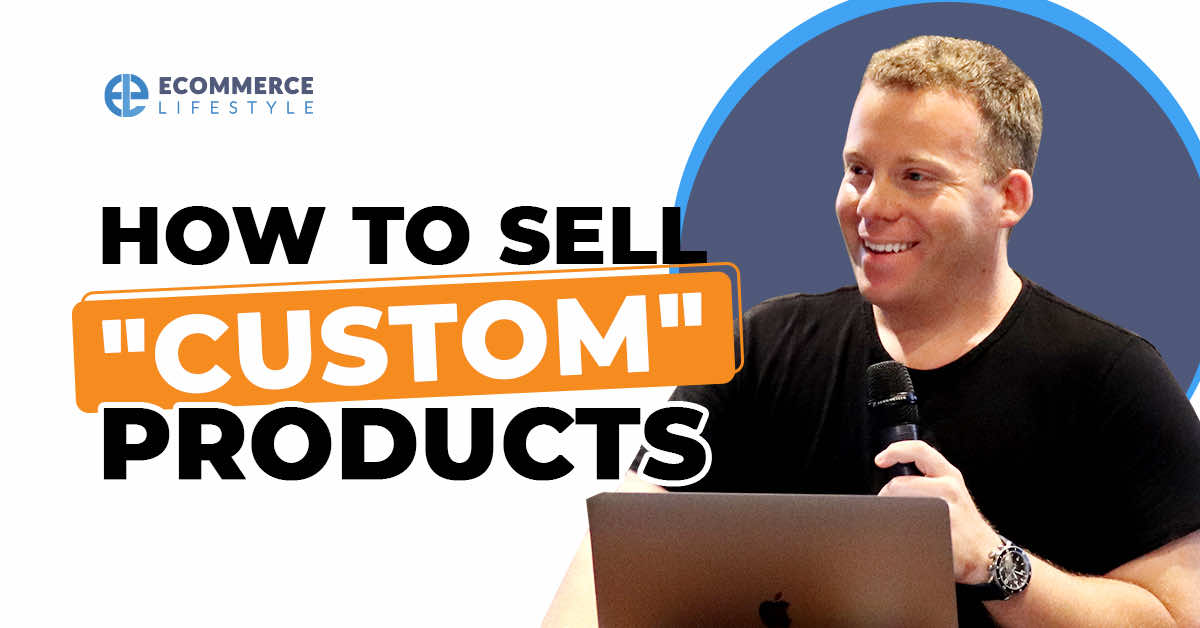 "How To Sell ""Custom"" Products"