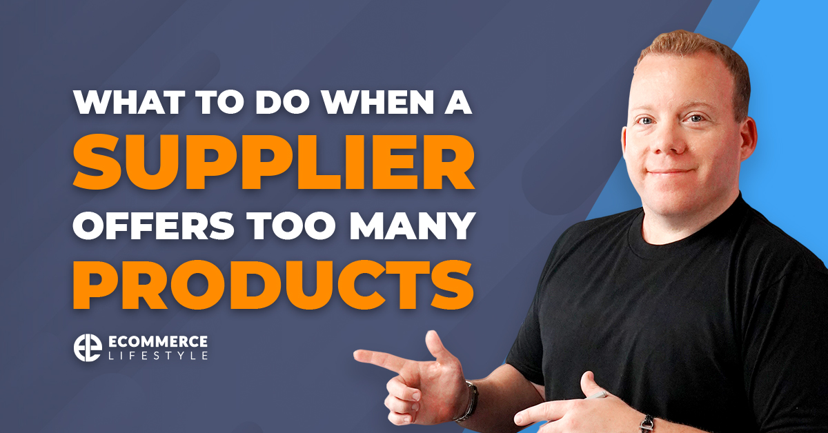What To Do When a Supplier Offers Too Many Products
