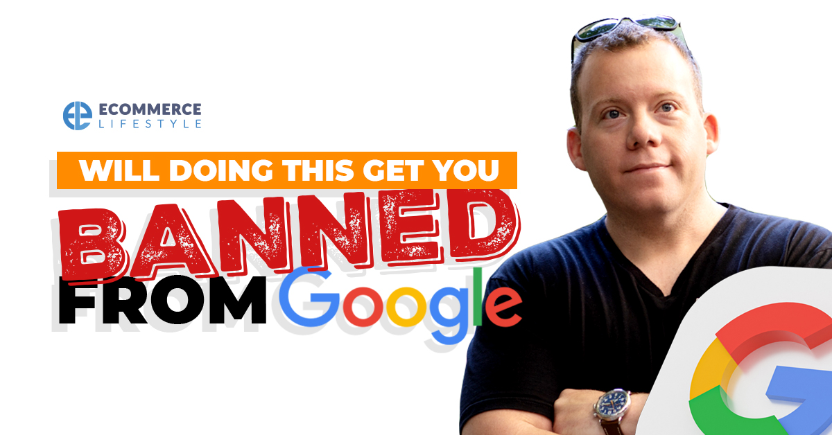 Will Doing This Get You Banned From Google?