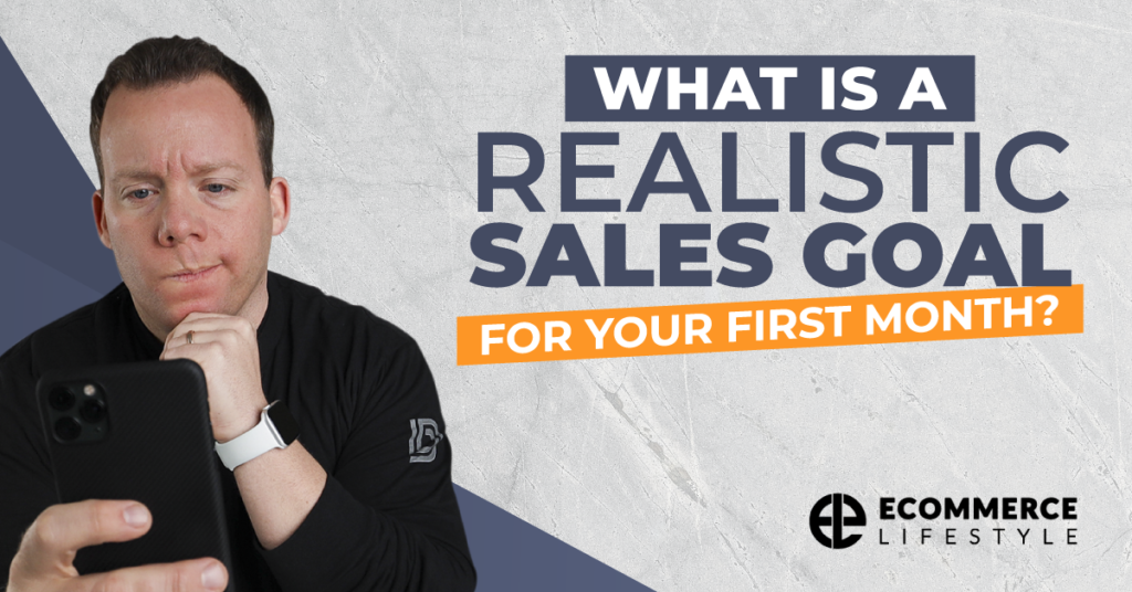 What Is a Realistic Sales Goal For Your First Month