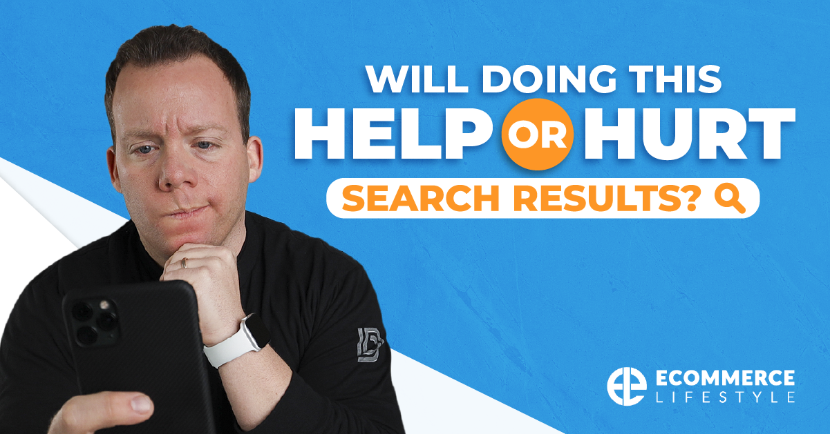 Will Doing This Help Or Hurt Search Results?