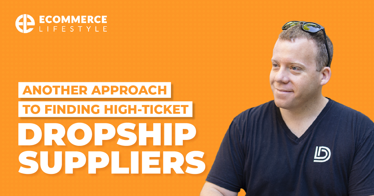 Another Approach To Finding High-Ticket Dropship Suppliers