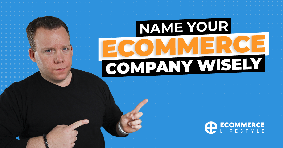 Name Your eCommerce Company Wisely