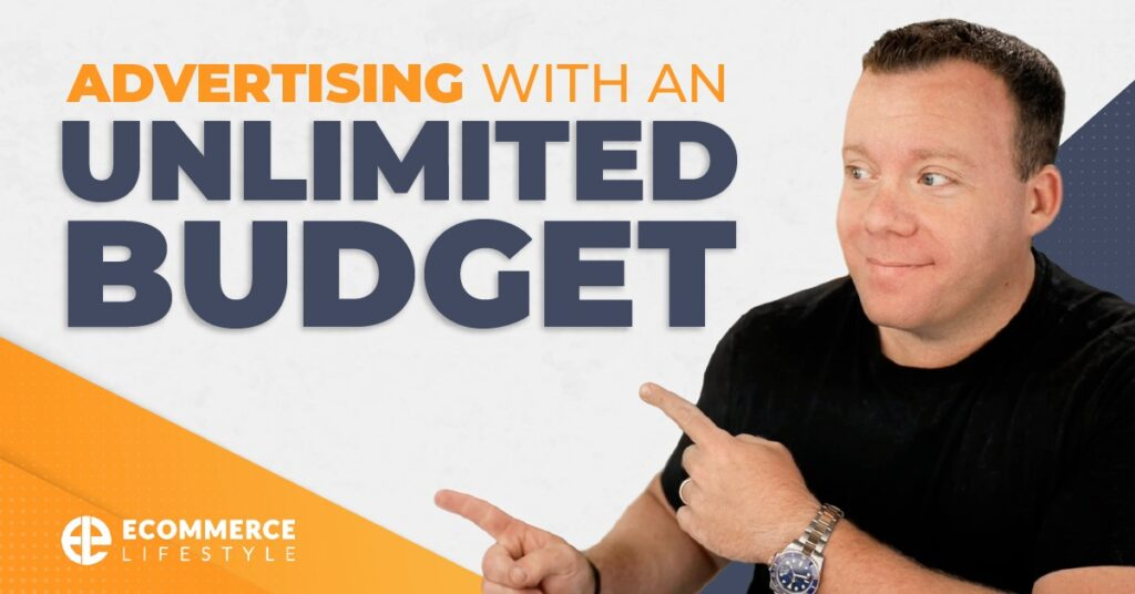 Advertising With an UNLIMITED Budget