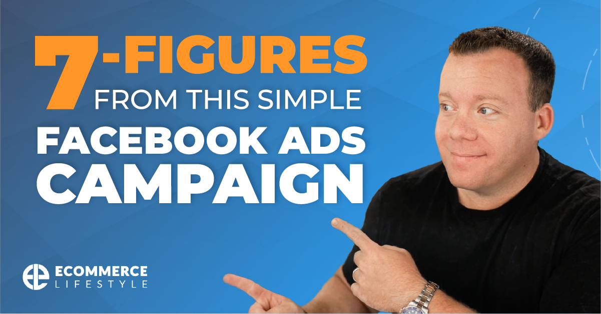 7-Figures From This Simple Facebook Ads Campaign