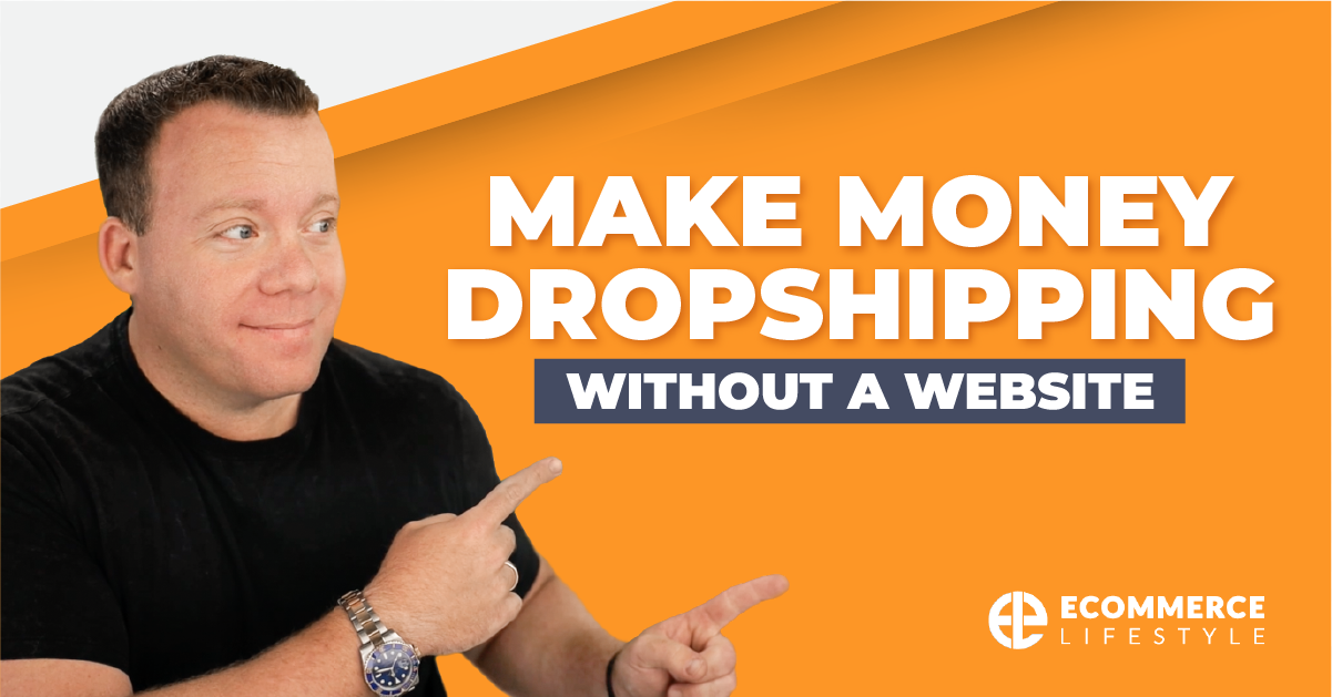 Make Money Dropshipping Without A Website