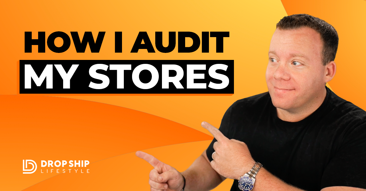 How I Audit My Stores