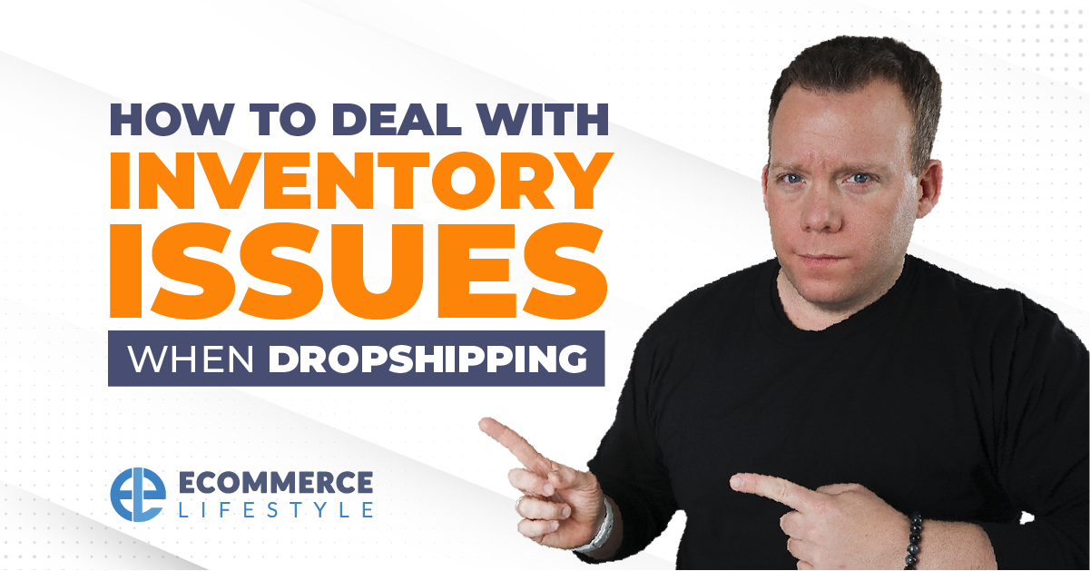 How To Deal With Inventory Issues When Dropshipping