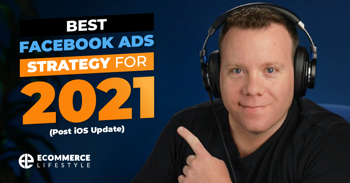 Best Facebook Ads Strategy for 2021