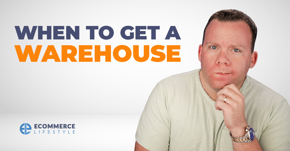 When To Get a Warehouse