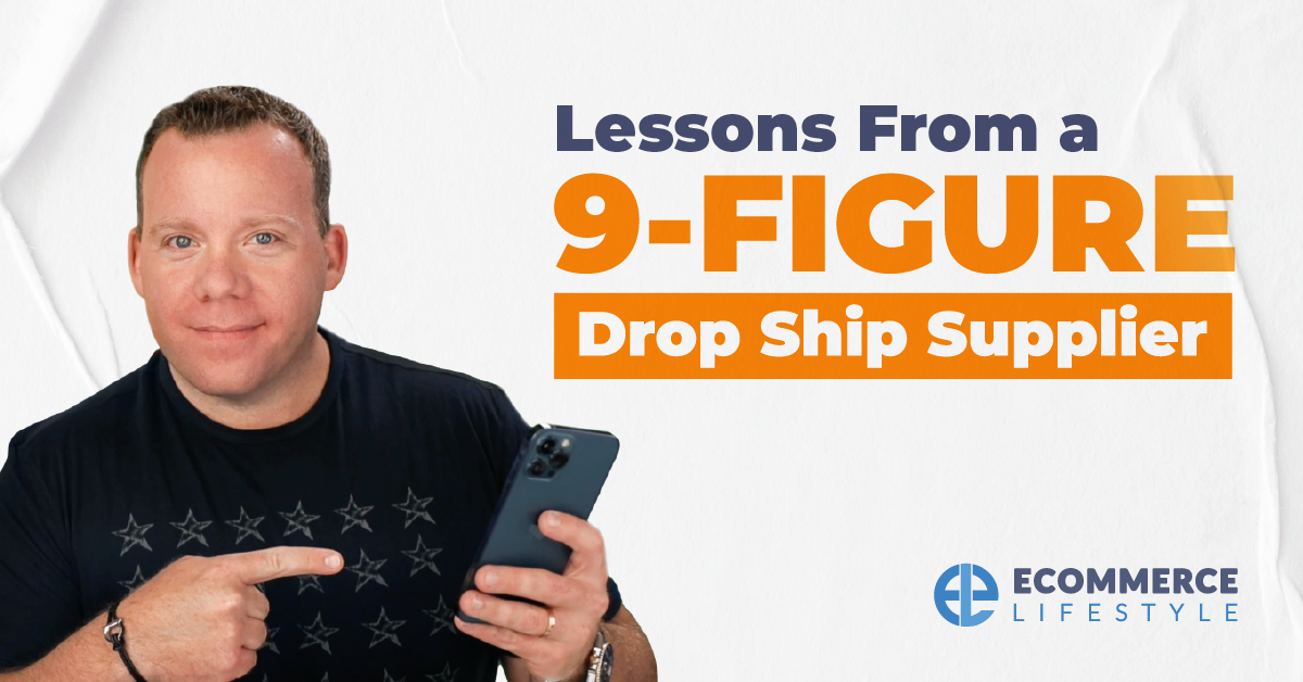 Lessons From a 9-Figure Drop Ship Supplier
